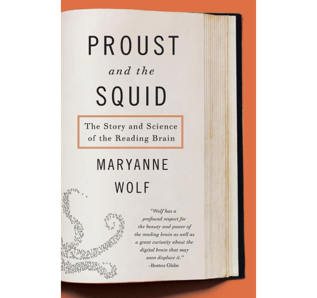 PROUST and the SQUID | MARYANNE WOLF