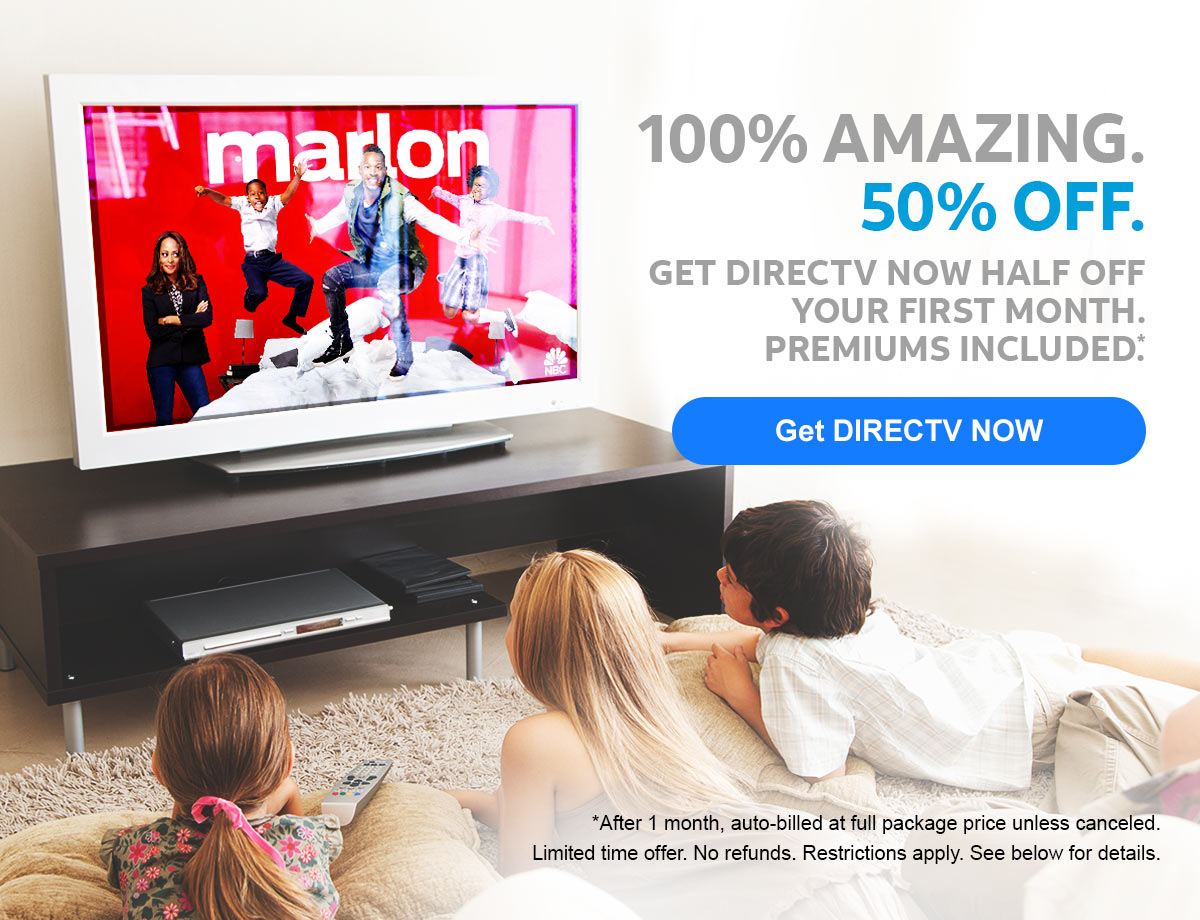 100% AMAZING. 50% OFF. GET DIRECTV NOW HALF OFF YOUR FIRST MONTH. PREMIUMS INCLUDED. | Get DIRECTV NOW