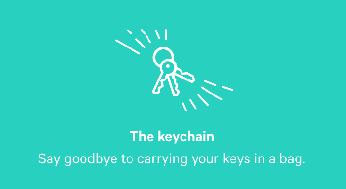 The keychain. Say goodbye to carrying your keys in a bag.